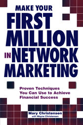 Make Your First Million In Network Marketing by Mary Christensen