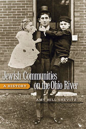 Jewish Communities on the Ohio River by Amy Hill Shevitz