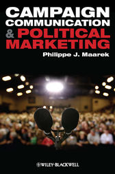 Campaign Communication and Political Marketing by Philippe J. Maarek