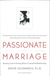 Passionate Marriage by David Schnarch
