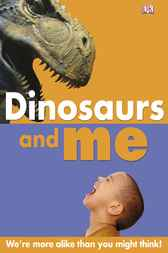 Dinosaurs and Me by DK Publishing