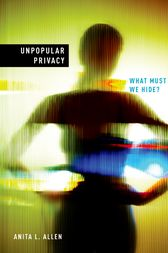 Unpopular Privacy by Anita Allen
