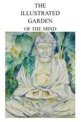 The Illustrated Garden of the Mind by Mark F.T. Johnson