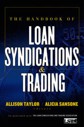 The Handbook of Loan Syndications and Trading by LSTA (Loan Syndications and Trading Assoc.);  Allison Taylor;  Alicia Sansone