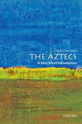 The Aztecs: A Very Short Introduction by David Carrasco
