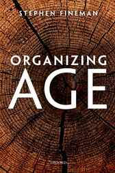 Organizing Age by Stephen Fineman