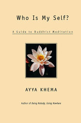 Who Is My Self? by Ayya Khema