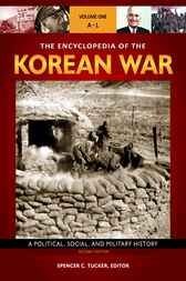 The Encyclopedia of the Korean War: A Political, Social, and Military History, 2nd Edition [3 volumes] by Spencer Tucker