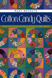 Cotton Candy Quilts by Mary Mashuta