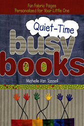 Quiet-Time Busy Books by Michelle Van Tassell