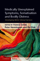 Medically Unexplained Symptoms, Somatisation and Bodily Distress by Francis Creed