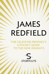 The Celestine Prophecy: A Pocket Guide To The Nine Insights (Storycuts) by James Redfield