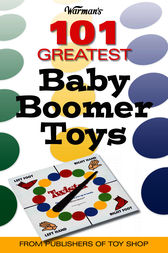 Warman's 101 Great Baby Boomer Toys by Mark Rich