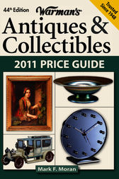 Warman's Antiques & Collectibles 2011 Price Guide by Mark F. Moran