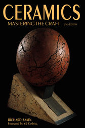 Ceramics - Mastering the Craft by Richard Zakin