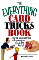 The Everything Card Tricks Book by Dennis Rourke