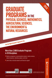 Peterson's Graduate Programs in the Physical Sciences, Mathematics, Agricultural Sciences, the Environment & Natural Resources 2012 by Peterson's