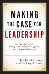 Making the Case for Leadership by Jon Derek Croteau