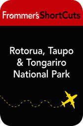 Rotorua, Taupo and Tongariro National  Park, New Zealand by Frommer's ShortCuts