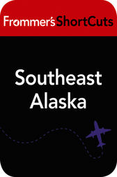 Southeast Alaska by Frommer's ShortCuts