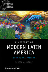 A History of Modern Latin America by Teresa A. Meade
