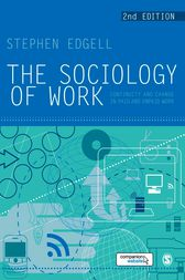 The Sociology of Work by Stephen Edgell