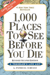 1,000 Places to See Before You Die, the second edition by Patricia Schultz