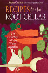 Recipes from the Root Cellar by Andrea Chesman