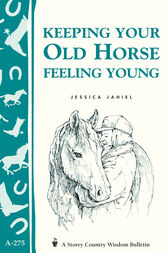 Keeping Your Old Horse Feeling Young by Jessica Jahiel
