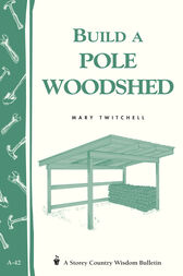 Build a Pole Woodshed by Mary Twitchell