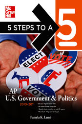 5 Steps to a 5 AP US Government and Politics, 2010-2011 Edition by Pamela K. Lamb