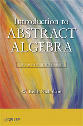 Introduction to Abstract Algebra by W. Keith Nicholson