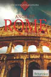 Ancient Rome by Britannica Educational Publishing; Michael Anderson