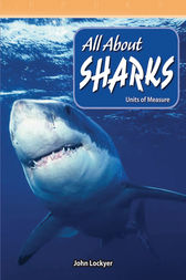 All About Sharks by John Lockyer