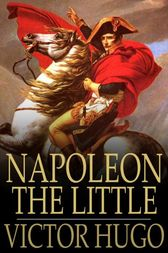 Napoleon the Little by Victor Hugo