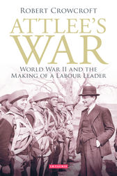 Attlee's War by Robert Crowcroft