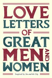 Love Letters of Great Men and Women by Ursula Doyle (Ed.)