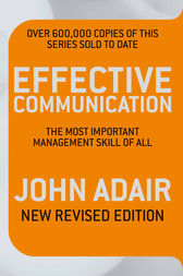 Effective Communication (Revised Edition) by John Adair