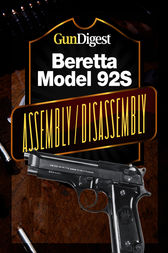 Gun Digest Beretta 92S Assembly/Disassembly Instructions by J.B. Wood