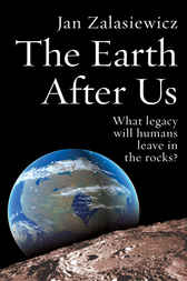 The Earth After Us by Jan Zalasiewicz
