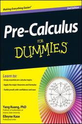 Pre-Calculus For Dummies by Yang Kuang
