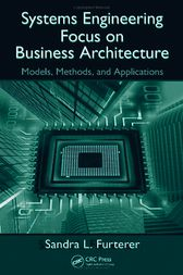 Systems Engineering Focus on Business Architecture by Sandra L. Furterer