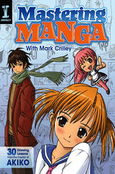 Mastering Manga with Mark Crilley by Mark Crilley