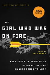 The Girl Who Was on Fire (Movie Edition) by Leah Wilson