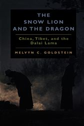 The Snow Lion and the Dragon by Melvyn C. Goldstein