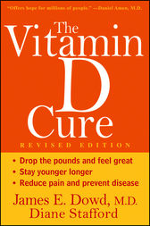 The Vitamin D Cure, Revised by James Dowd