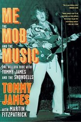 Me, the Mob, and the Music by Tommy James