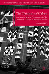 The Christianity of Culture by Liana Chua