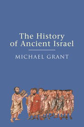 The History of Ancient Israel by Michael Grant
