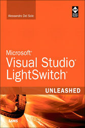 Microsoft Visual Studio LightSwitch Unleashed by Alessandro Del Sole